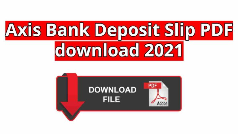 Axis Bank Deposit Slip PDF download 2021